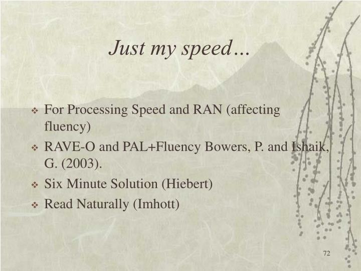 Just my speed…