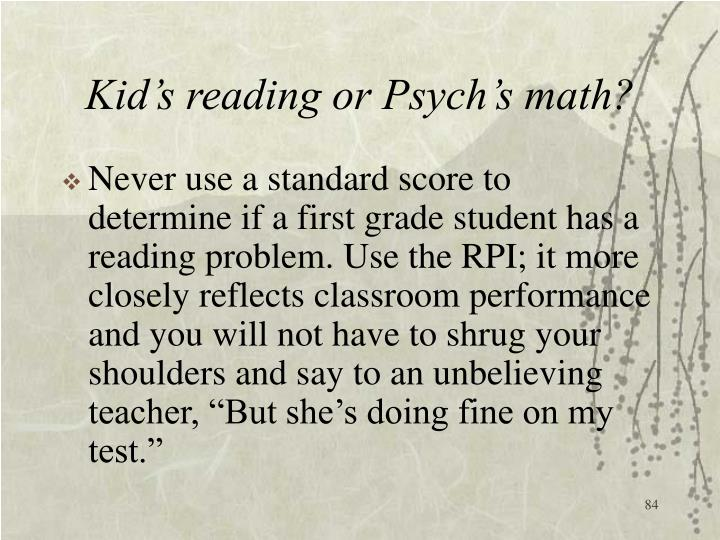 Kid's reading or Psych's math?