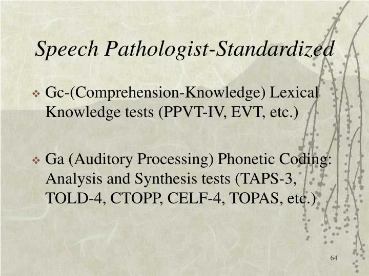 Speech Pathologist-Standardized