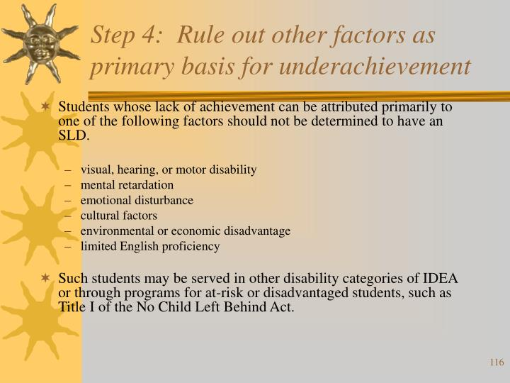 Step 4:  Rule out other factors as primary basis for underachievement