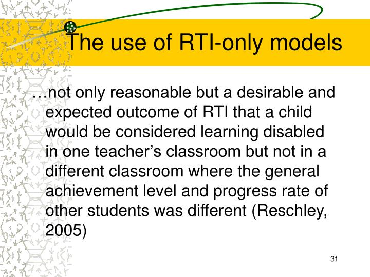 The use of RTI-only models