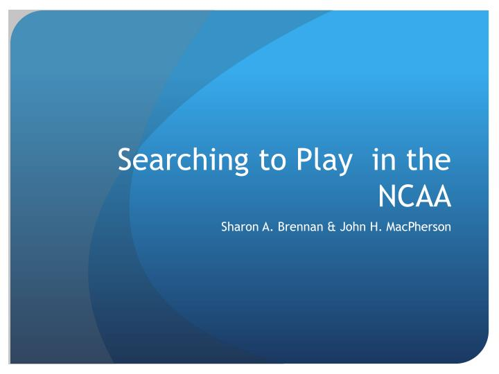 searching to play in the ncaa n.