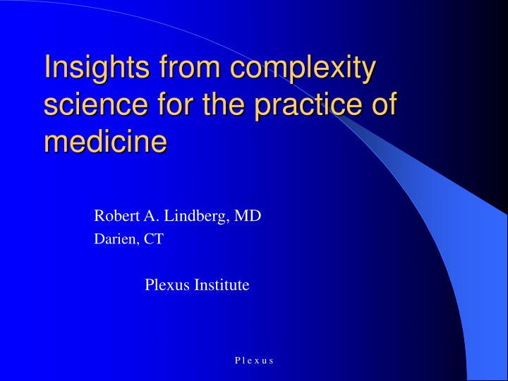 insights from complexity science for the practice of medicine n.