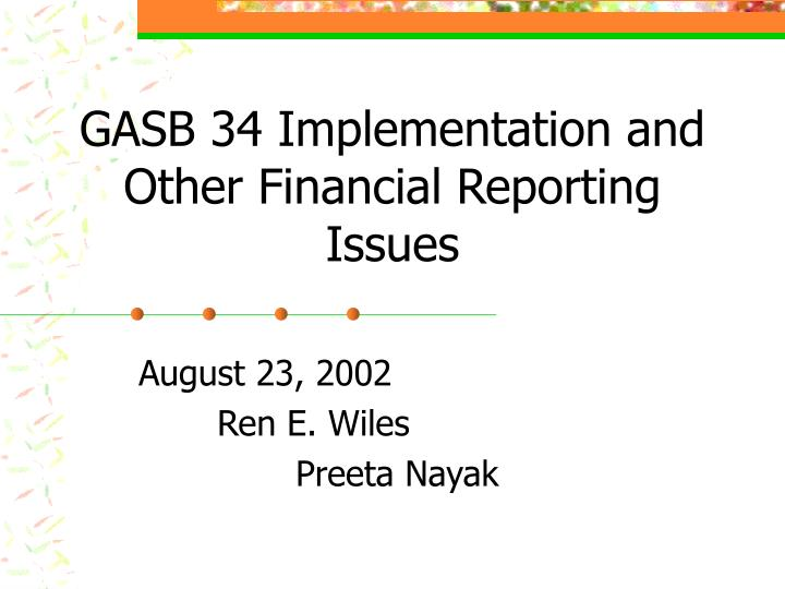 gasb 34 implementation and other financial reporting issues n.