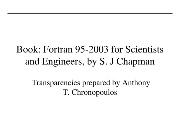 book fortran 95 2003 for scientists and engineers by s j chapman n.