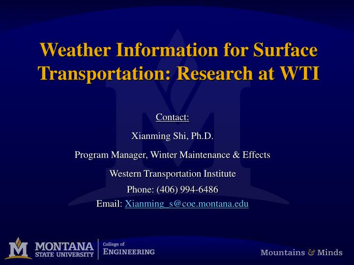 weather information for surface transportation research at wti n.