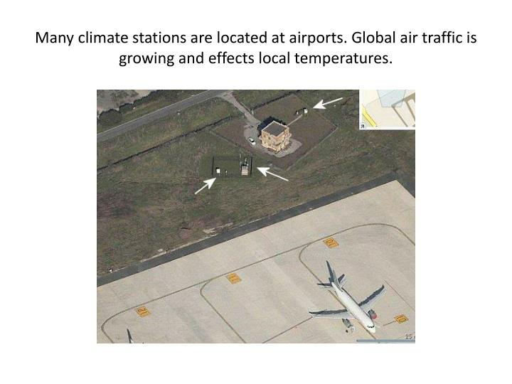 Many climate stations are located at airports. Global air traffic is growing and effects local temperatures.