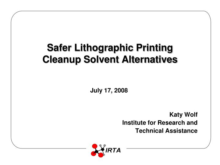 safer lithographic printing cleanup solvent alternatives n.
