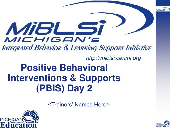 does positive behavioral intervention support pbis The achievement of academic outcomes: parts 2 & 4  center on positive behavioral interventions and supports (pbis)  when peer norms support academic performance.