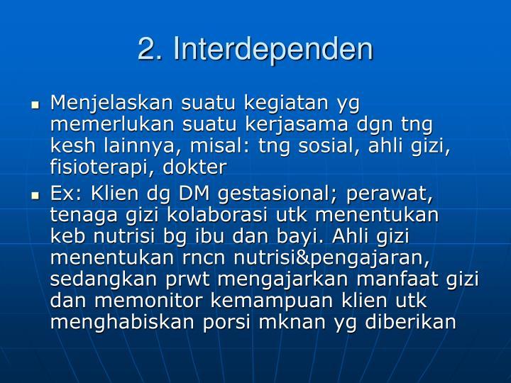 2. Interdependen