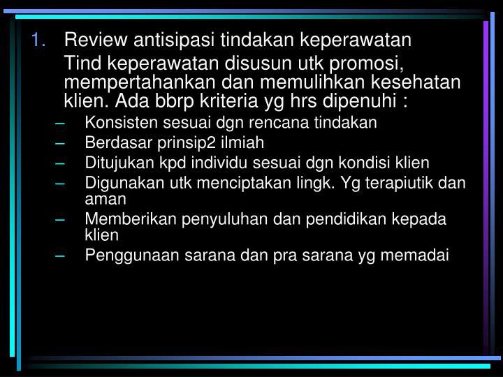 Review antisipasi tindakan keperawatan