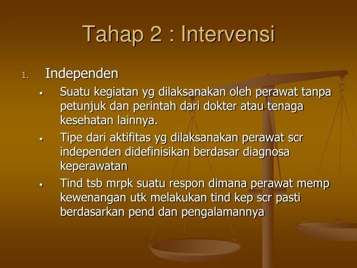 Tahap 2 : Intervensi