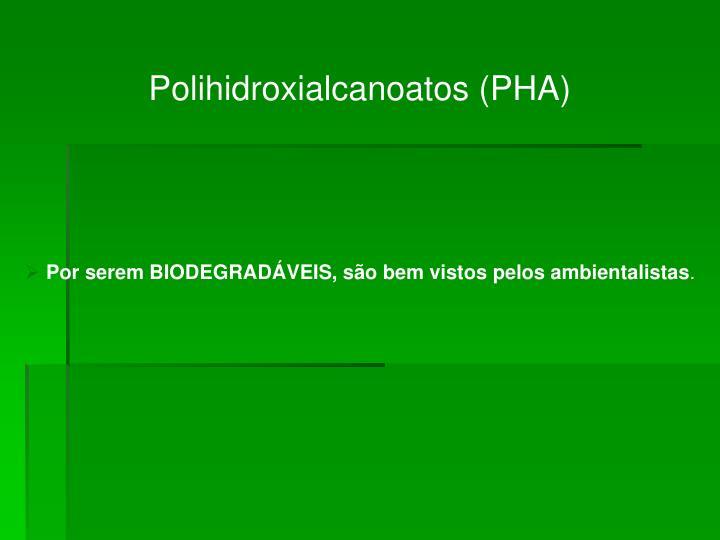 Polihidroxialcanoatos (PHA)