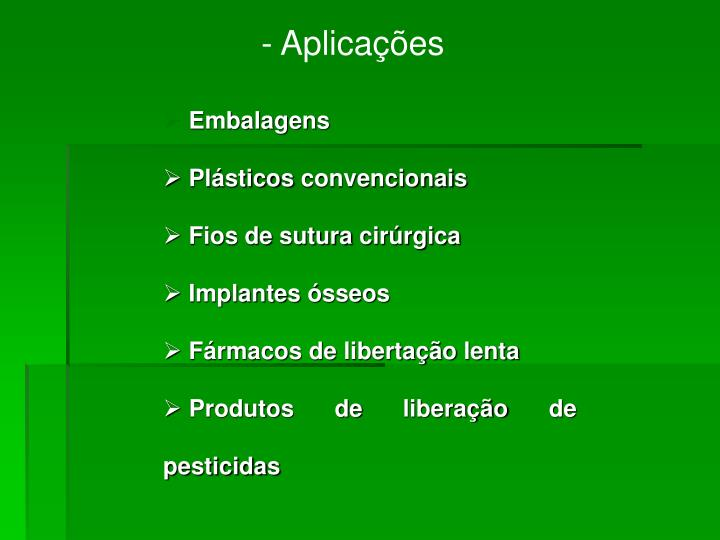 - Aplicações