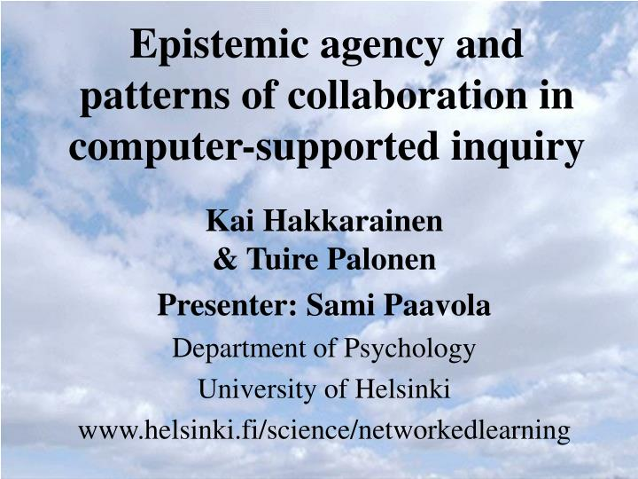 epistemic agency and patterns of collaboration in computer supported inquiry n.