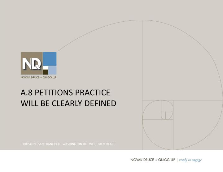 a 8 petitions practice will be clearly defined n.