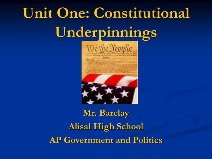 unit one constitutional underpinnings n.
