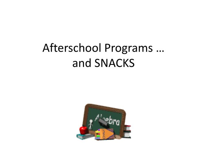 afterschool programs and snacks n.
