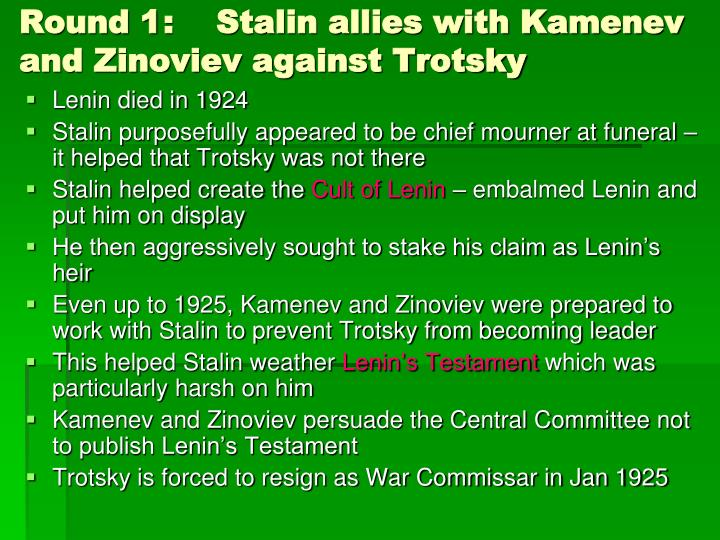 Round 1	:    Stalin allies with Kamenev and Zinoviev against Trotsky