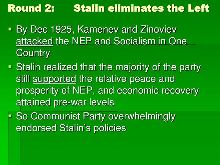 Round 2:	Stalin eliminates the Left