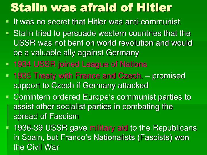 Stalin was afraid of Hitler