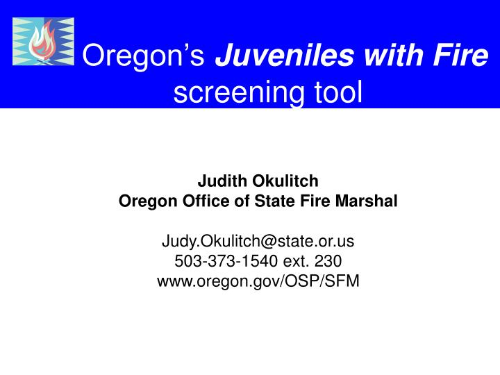 oregon s juveniles with fire screening tool n.