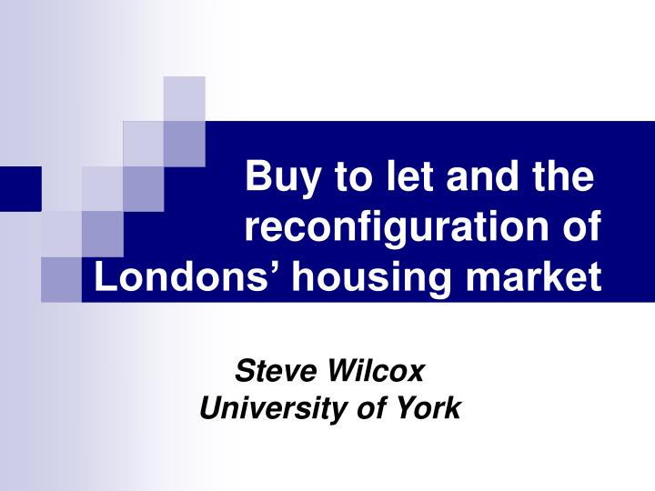 buy to let and the reconfiguration of londons housing market n.