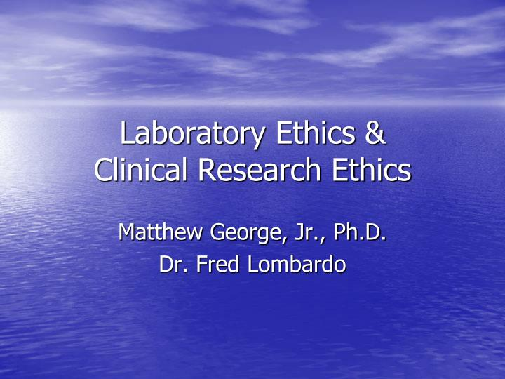 laboratory ethics clinical research ethics n.