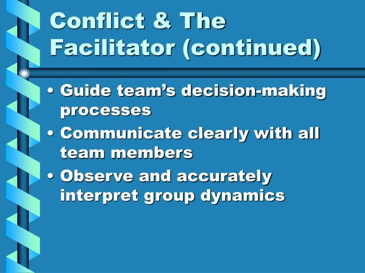 Conflict & The Facilitator (continued)