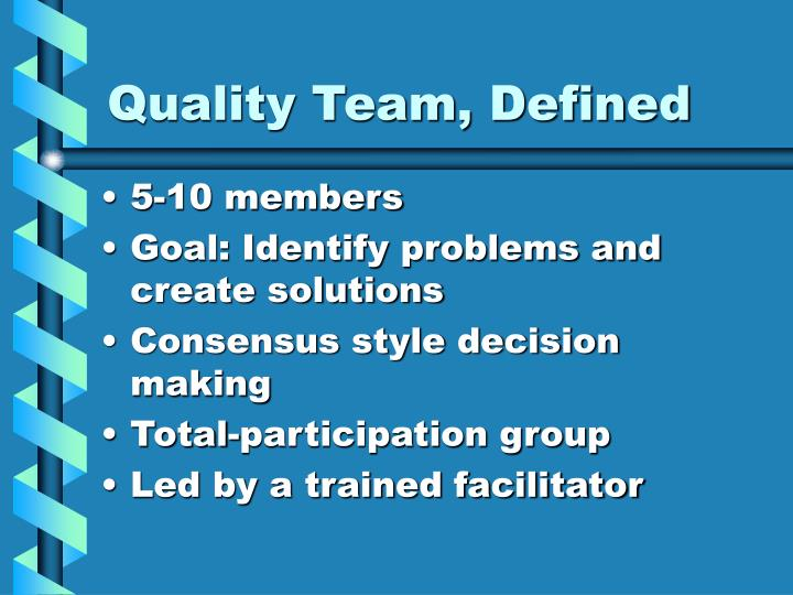 Quality Team, Defined