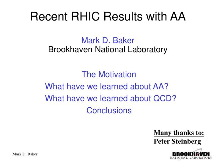 recent rhic results with aa mark d baker brookhaven national laboratory n.