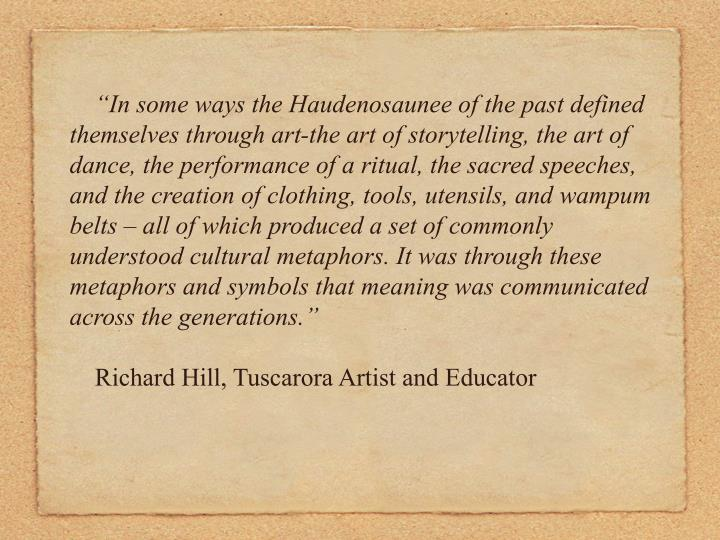 """""""In some ways the Haudenosaunee of the past defined themselves through art-the art of storytelling..."""
