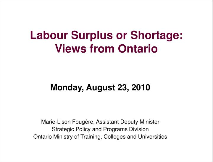 labour surplus or shortage views from ontario n.