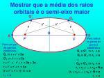mostrar que a m dia dos raios orbitais o semi eixo maior
