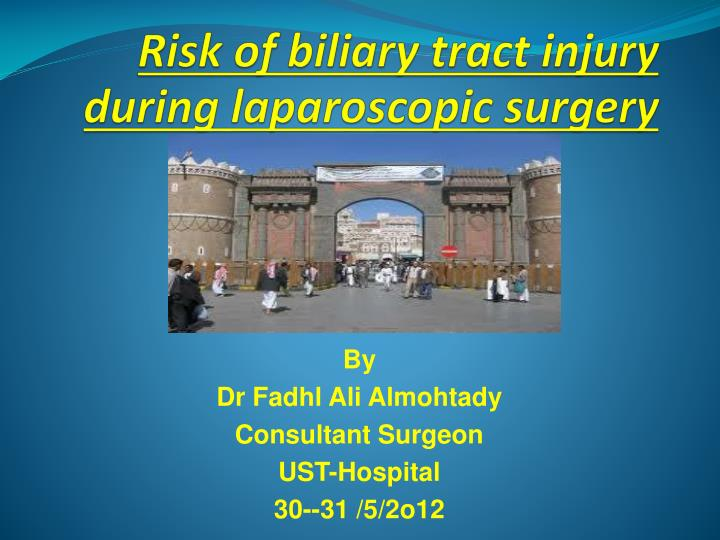 risk of biliary tract injury during laparoscopic surgery n.