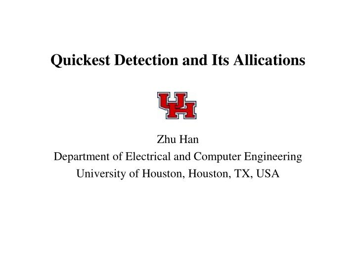 quickest detection and its allications n.