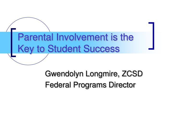 parental involvement is the key to student success n.