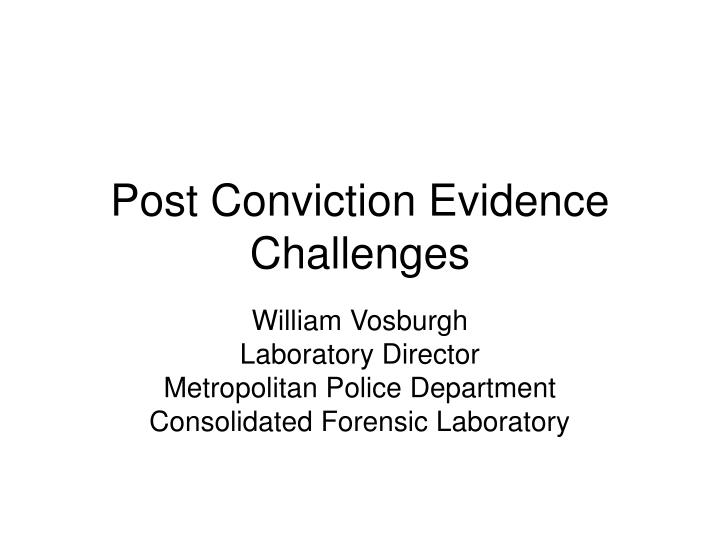 post conviction evidence challenges n.