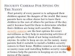 security cameras for spying on the nanny