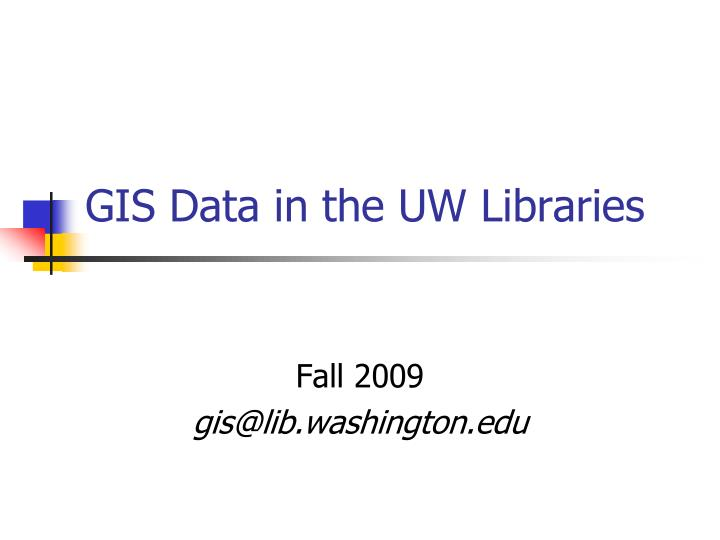 gis data in the uw libraries n.