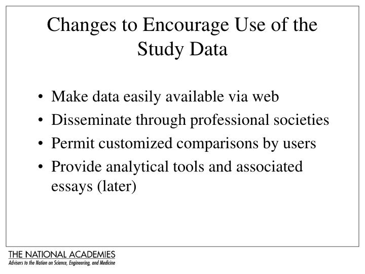 Changes to Encourage Use of the Study Data