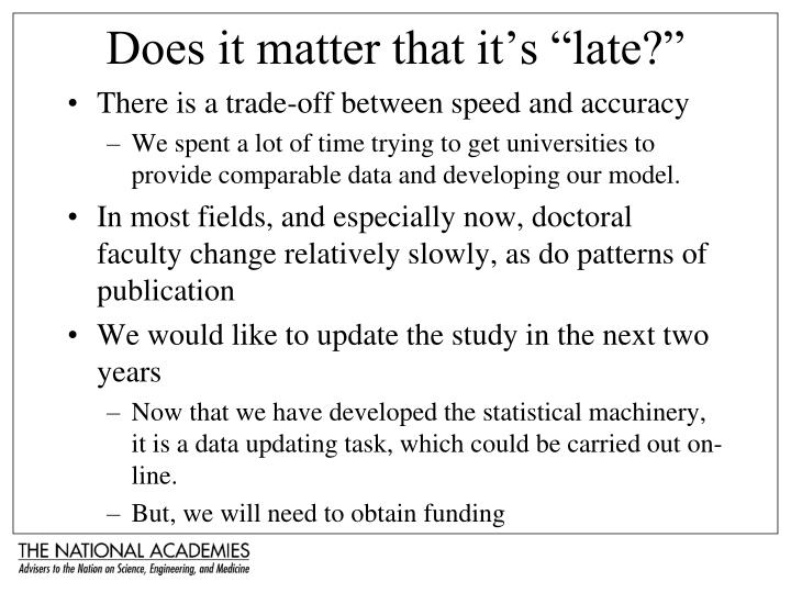 """Does it matter that it's """"late?"""""""