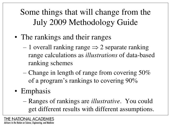 Some things that will change from the July 2009 Methodology Guide