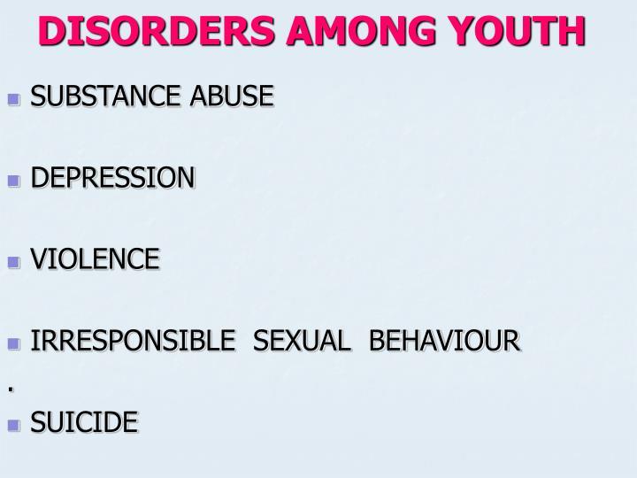 DISORDERS AMONG YOUTH