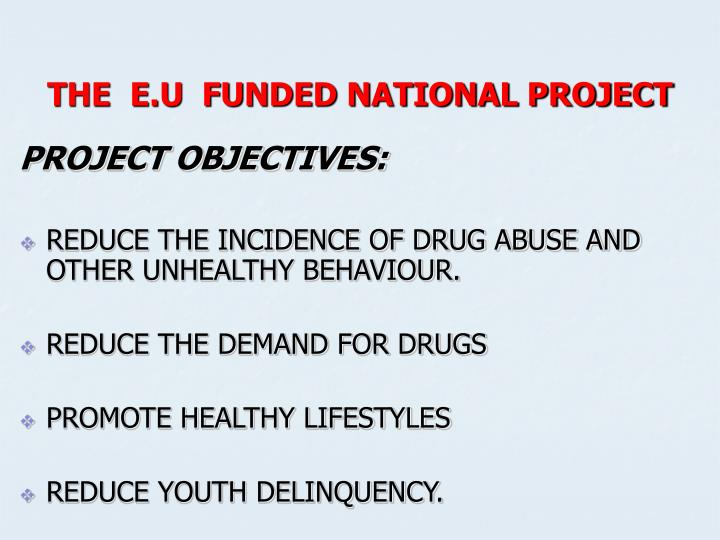 THE  E.U  FUNDED NATIONAL PROJECT