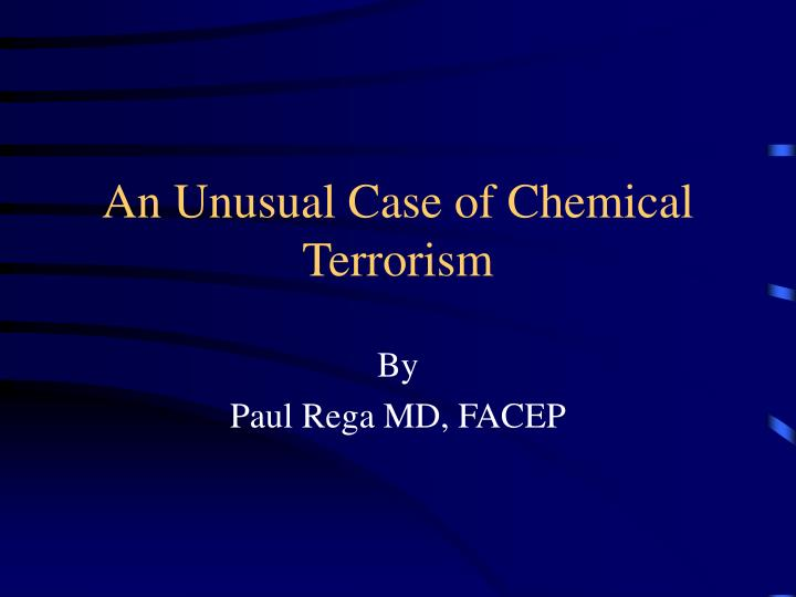 an unusual case of chemical terrorism n.