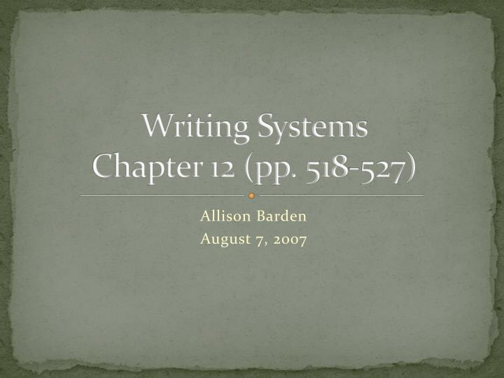 writing systems chapter 12 pp 518 527 n.