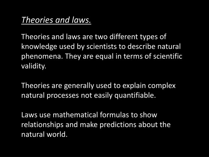 Theories and laws.