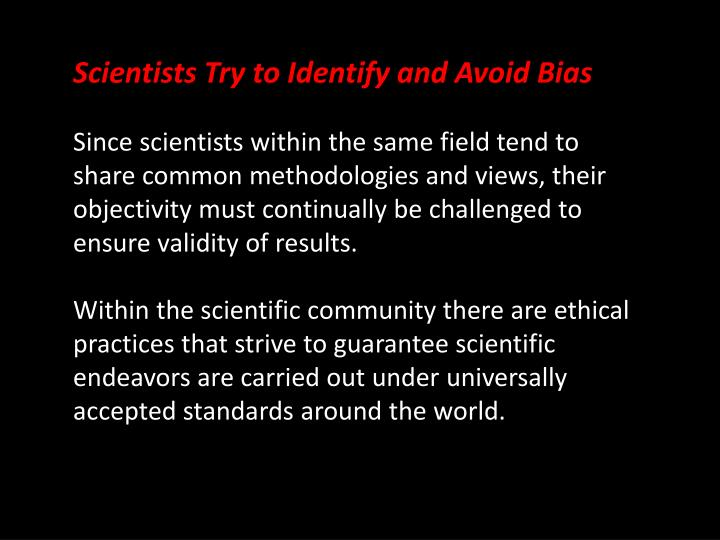Scientists Try to Identify and Avoid Bias
