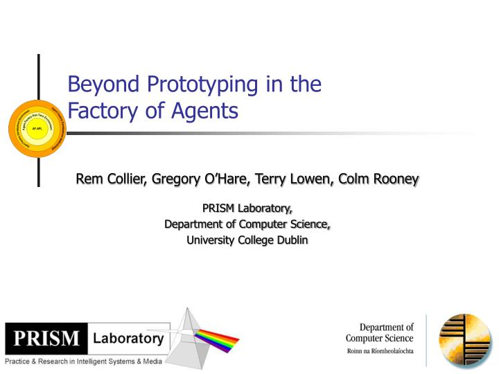 beyond prototyping in the factory of agents n.